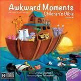 Awkward Moments (Not Found in Your Average) Children's Bible - Vol. I, Horus Gilgamesh, 149217744X