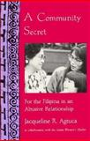 A Community Secret : For the Filipina in an Abusive Relationship, Agtuca, Jacqueline R., 1878067443