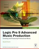 Logic Pro 9 Advanced Music Production, Peachpit Press Staff and David Dvorin, 0321647459