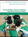 Young People's Voices in Physical Education and Youth Sport, , 0415487455