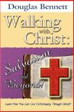 Walking with Christ: Salvation and Beyond!, Douglas Bennett, 0615157459