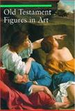 Old Testament Figures in Art, Chiara De Capoa, 0892367458
