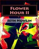 Flower Hour II, Seth Nowlin, 1484837452