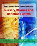 Learn Acoustic Guitar, Classic Fingerstyle: Nursery Rhymes and Christmas Carols, Alex Davidovic, 1494737450