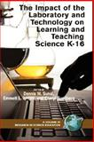 The Impact of the Laboratory and Technology on Learning and Teaching Science K-16, Sunal, Dennis W. and Wright, Emmett, 1593117450