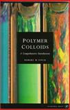 Polymer Colloids : A Comprehensive Introduction, Fitch, Robert M., 0122577450