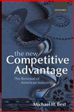The New Competitive Advantage : The Renewal of American Industry, Best, Michael H., 0198297459