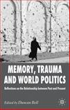 Memory, Trauma and World Politics : Reflections on the Relationship Between Past and Present, , 0230247458