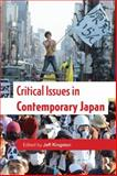 Critical Issues in Contemporary Japan, Kingston, Jeff, 0415857457