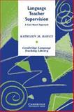 Language Teacher Supervision, Kathleen M. Bailey, 0521547458