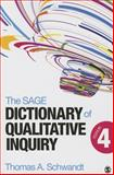 The SAGE Dictionary of Qualitative Inquiry, Schwandt, Thomas A., 1452217459