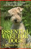 Essential Care for Dogs, Jackie Drakeford and Mark Elliott, 1904057454