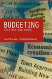 Budgeting : Politics and Power, Lewis, Carol W. and Hildreth, W Bartley, 0195387457