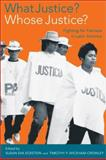What Justice? Whose Justice? : Fighting for Fairness in Latin America, Wickham-Crowley, Timothy P., 0520237455