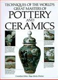 Techniques of the World's Greatest Masters of Pottery and Ceramics, , 0785807454