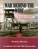 War Behind the Wire, Patrick Wilson, 0850527457