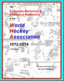 The Complete Historical and Statistical Reference to the World Hockey Association, 1972-1979, 8th Ed, Surgent, Scott, 0964477459
