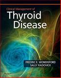 Clinical Management of Thyroid Disease, Wondisford, Fredric E. and Radovick, Sally, 141604745X