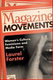 Magazine Movements : Women's Culture, Feminisms and Media Form, Forster, Laurel, 1441177450