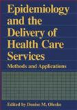 Epidemiology and the Delivery of Health Care Services : Methods and Applications, , 1461357454