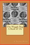 The Woggle Bug a Book of Oz, L. Frank Baum, 1479277452
