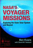 NASA's Voyager Missions : Exploring the Outer Solar System and Beyond, Evans, Ben and Harland, David M., 1852337451