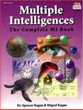 Multiple Intelligences, the Complete MI Book : Evaluating the Theory. Validating the Vision. : the Complete MI Book, Kagan, Spencer, 1879097451
