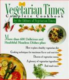 Vegetarian Times Complete Cookbook, Vegetarian Times Magazine Editors and Lucy Moll, 0026217457