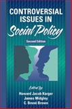 Controversial Issues in Social Policy, Karger, Howard Jacob and Midgley, James, 0205337457