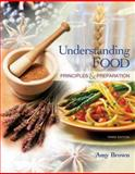 Understanding Food : Principles and Preparation, Brown, Amy Christine, 049510745X