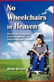 No Wheelchairs in Heaven, Myrt De Vos, 0982597452
