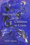 Storytelling with Children in Crisis : Take Just One Star - How Impoverished Children Heal Through Stories, Salans, Molly, 1843107457
