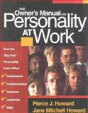 The Owner's Manual for Personality at Work, Pierce J. Howard and Jane Mitchell Howard, 1885167458