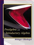 Prealgebra and Introductory Algebra, Bittinger, Marvin L. and Ellenbogen, David J., 032122745X