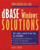 dBASE for Windows Solutions, Allen G. Taylor, 0471577456