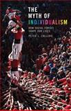 The Myth of Individualism 9781442217454