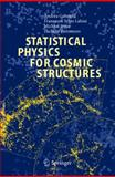 Statistical Physics for Cosmic Structures 9783540407454