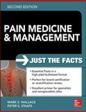 Pain Medicine and Management: Just the Facts, 2e, Wallace, Mark and Staats, Peter, 007181745X