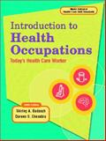 Introduction to Health Occupations : Today's Health Care Worker, Badasch, Shirley A. and Chesebro, Doreen S., 0130457450