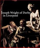 Joseph Wright of Derby in Liverpool, Barker, Elizabeth E., 0300117450