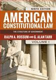 American Constitutional Law : The Structure of Government, Rossum, Ralph A. and Tarr, G. Alan, 0813347459