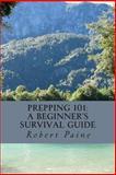 Prepping 101, Robert Paine, 1494237458