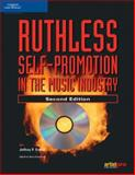 Ruthless Self-Promotion in the Music Industry, Fisher, Jeffrey P., 1592007457