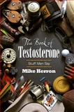The Book of Testosterone, Mike Herron, 1938467450