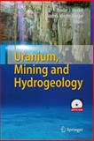 Uranium, Mining and Hydrogeology, Merkel, Broder J. (Technical University Freiberg), 3540877452
