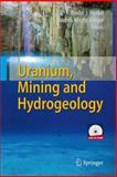 Uranium, Mining and Hydrogeology, , 3540877452