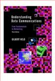 Understanding Data Communications : From Fundamentals to Networking, Held, Gilbert, 0471627453