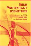 Irish Protestant Identities, Busteed, Mervyn and Tonge, Jonathan, 0719077451