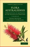 Flora Australiensis 7 Volume Set : A Description of the Plants of the Australian Territory, Bentham, George and Mueller, Ferdinand von, 1108037453