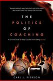 The Politics of Coaching, Carl Pierson, 1461097452
